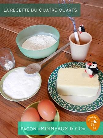La recette du quatre-quarts facon Moineaux & Co